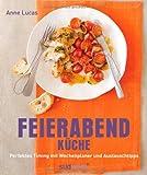 Feierabend-Küche: Perfektes Timing mit Wochenplaner und Austauschtipps