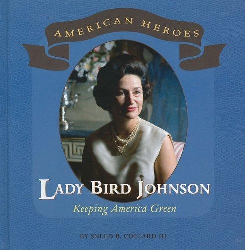 Lady Bird Johnson: Keeping America Green (American Heroes)