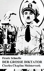 Der große Diktator. Charles Chaplins Meisterwerk