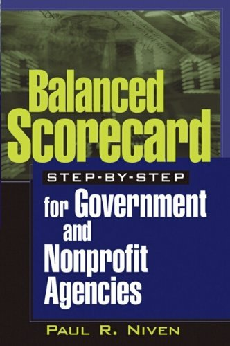 (Balanced Scorecard Step-by-Step for Government and Nonprofit Agencies by Paul R. Niven (2003-06-25))