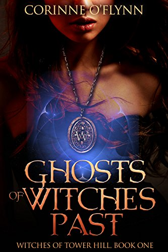 Ghosts of Witches Past (Witches of Tower Hill Book 1) by [O'Flynn, Corinne]