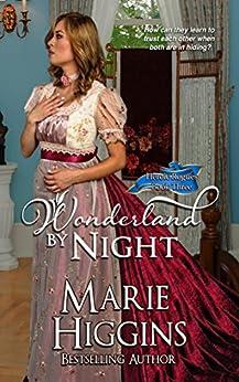 Wonderland By Night (Regency Romance Suspense) (Heroic Rogues Series Book 3) by [Higgins, Marie]