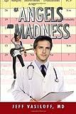 Of Angels and Madness, Jeff Vasiloff, 1465377786