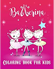 Ballerina Coloring Book For Kids: Cute Unique Ballerina Patterns for Little Ballet Lovers. Learn to Color Fun