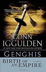 Genghis: Birth of an Empire: A Novel by Iggulden, Conn [2010]