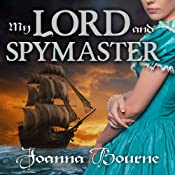 My Lord and Spymaster   Joanna Bourne