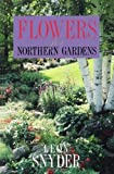 Flowers for Northern Gardens, Snyder, Leon C., 0816619689