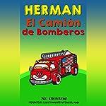 Herman el Camión de Bomberos [Herman the Fire Truck] | Ken Bossone