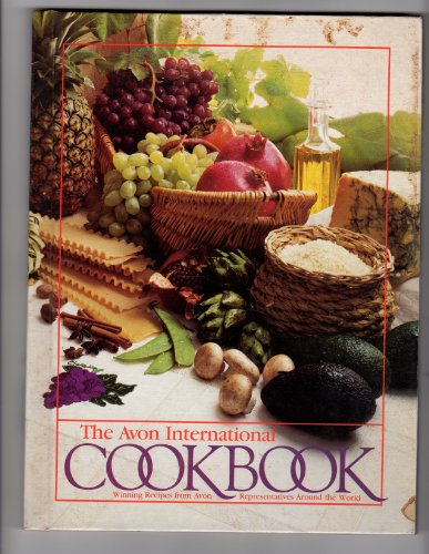 The Avon International Cookbook: Winning Recipes from Avon Representatives Around the World