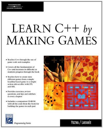 Learn C++ By Making Games (Charles River Media Programming)
