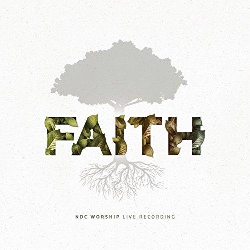 NDC Worship - Faith (Live) 2017