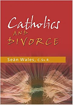 Book Catholics and Divorce by Fr Sean Wales Cssr Cssr Cssr Cssr Cssr Cssr Cssr Cssr Cssr Cssr Cssr (2006-09-01)