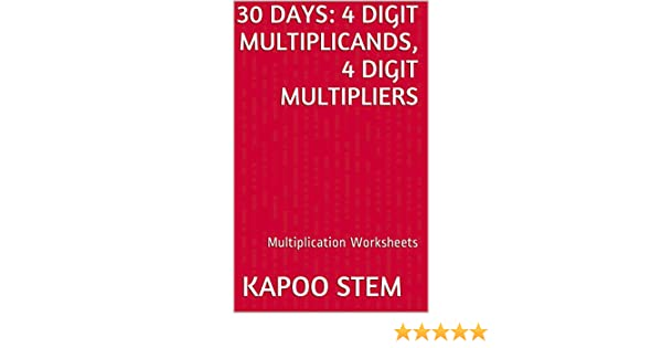 30 Multiplication Worksheets with 4-Digit Multiplicands, 4-Digit ...
