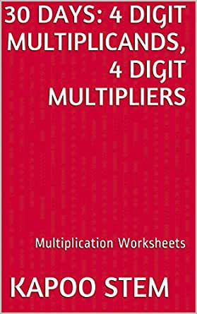 30 Multiplication Worksheets with 4-Digit Multiplicands, 4-Digit ...