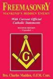 Freemasonry - Mankind's Hidden Enemy, Charles Madden, 0895558165