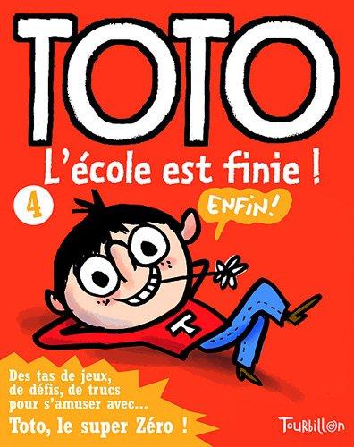 Toto, l'école est finie ! (Anglais) Broché – 3 juillet 2008 Franck Girard Serge Bloch l' école est finie ! Tourbillon