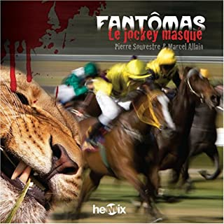 Fantômas [04] : le jockey masqué, Souvestre, Pierre
