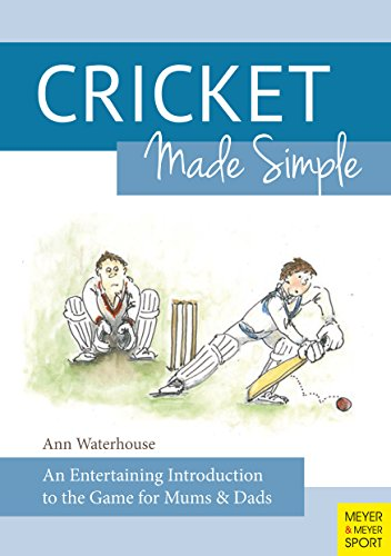 Amazon cricket made simple an entertaining introduction to cricket made simple an entertaining introduction to the game for mums dads by fandeluxe PDF