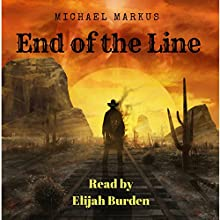 End of the Line Audiobook by Michael Markus Narrated by Elijah Burden