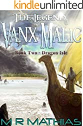 Dragon Isle (The Legend of Vanx Malic Book 2)