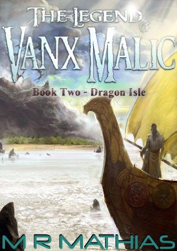 - Dragon Isle (The Legend of Vanx Malic Book 2)