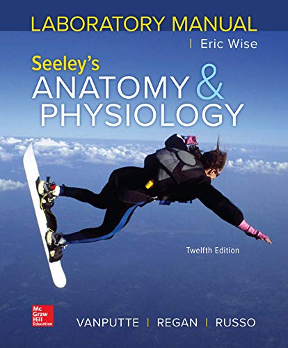 Laboratory Manual by Wise for Seeley's Anatomy and Physiology