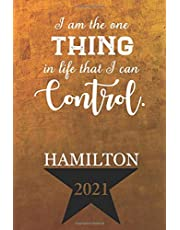 2021 Hamilton Calendar: 2021 Daily Weekly and Monthly Calendar Planner Agenda Schedule Organizer Logbook, Appointment Book, Alexander Hamilton Revolution Broadway Musical Gift for Fans, Artists, Students, and Teachers, January - December 2021