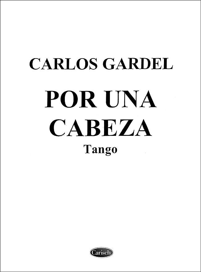 Carlos Gardel: Por Una Cabeza. Partituras para Piano y Voz ...