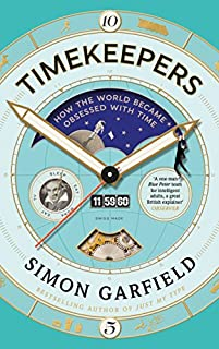 Book Cover: Timekeepers: How the World Became Obsessed With Time