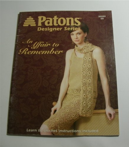 PATONS Design Series.. AN AFFAIR TO REMEMBER 4 Elegant designs to crochet...