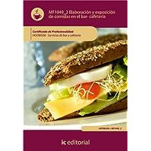Elaboración y exposicion de comidas en el bar-cafetería. HOTR0508 (Spanish Edition)