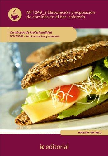 Descargar Libro Elaboración Y Exposicion De Comidas En El Bar-cafetería. Hotr0508 Francisco Javier González Montero