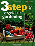 img - for 3-Step Vegetable Gardening: The Quick and Easy Way to Grow Super-Fresh Produce book / textbook / text book
