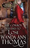 img - for The Cowboy Refuses to Lose (Brides of Sweet Creek Ranch) (Volume 3) book / textbook / text book