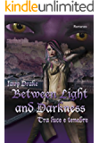 Between light and darkness - Tra Luce e tenebre
