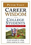 Career Wisdom for College Students, Peter Vogt, 0816068380