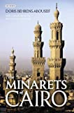 img - for The Minarets of Cairo: Islamic Architecture from the Arab Conquest to the end of the Ottoman Period by Behrens-Abouseif, Doris (2010) Hardcover book / textbook / text book