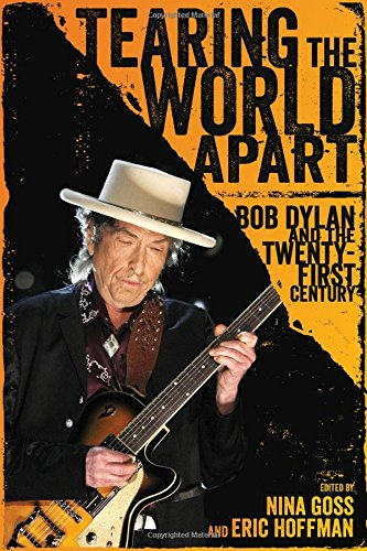 Tearing the Mankind Apart: Bob Dylan and the Twenty-First Century (American Made Music Series)