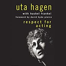 Respect for Acting, 2nd Edition Audiobook by Uta Hagen, Haskel Frankel Narrated by Angele Masters