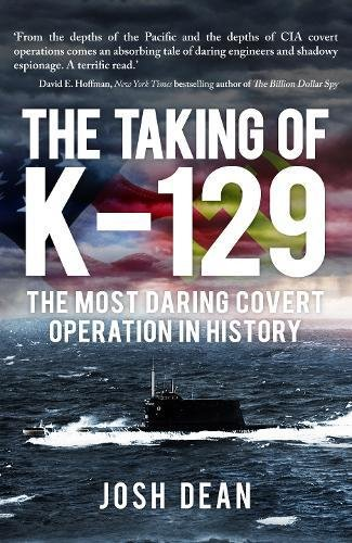 The Taking of K-129: The Most Daring Covert Operation in History cover
