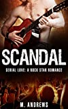 Scandal: Serial Love (A Rock Star Romance Book 1)
