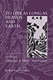 To Live as Long as Heaven and Earth: A Translation and Study of Ge Hong's Traditions of Divine Transcendents, Robert Ford Campany, Ge Hong, 0520230345