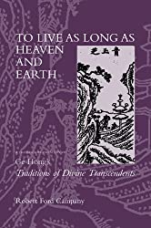 To Live as Long as Heaven and Earth: A Translation and Study of Ge Hong's
