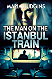 The Man on the Istanbul Train (A Lacy Glass Archaeology Mystery Book 2)