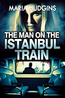 The Man on the Istanbul Train (A Lacy Glass Archaeology Mystery Book 2) by [Hudgins, Maria]
