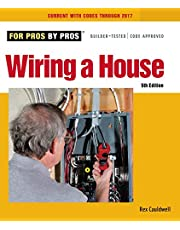Wiring a House: Completely Revised and Updated (For Pros By Pros)