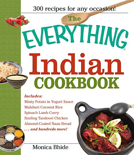 The Everything Indian Cookbook: 300 Tantalizing Recipes--From Sizzling Tandoori Chicken to Fiery Lamb Vindaloo (Everything®)