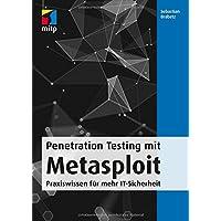 Penetration Testing mit Metasploit: Praxiswissen für mehr IT-Sicherheit (mitp Professional)