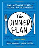 Dinner Plan: Simple Weeknight Recipes and Strategies for Every Schedule