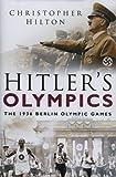 Hitler's Olympics, Christopher Hilton, 0750942924